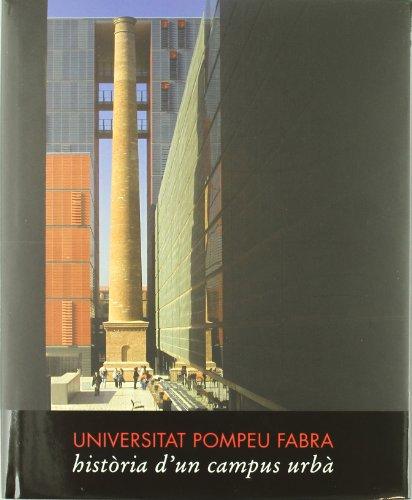 Universitat Pompeu Fabra: Història d'un campus urbà (Fora de col·lecció)