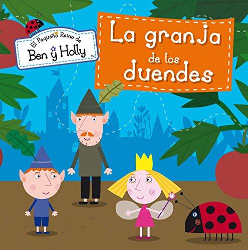 La granja de los duendes (El pequeño reino de Ben y Holly. Primeras lecturas) por Varios autores