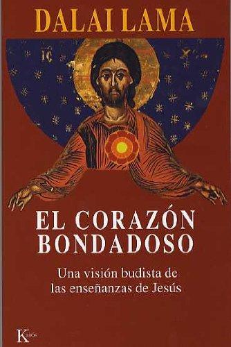 El Corazón Bondadoso. Una Visión Budista De Las Enseñanzas De Jesús (Sabiduría Perenne)
