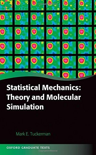 Statistical Mechanics: Theory and Molecular Simulation (Oxford Graduate Texts) by Mark E. Tuckerman (2010-04-19)