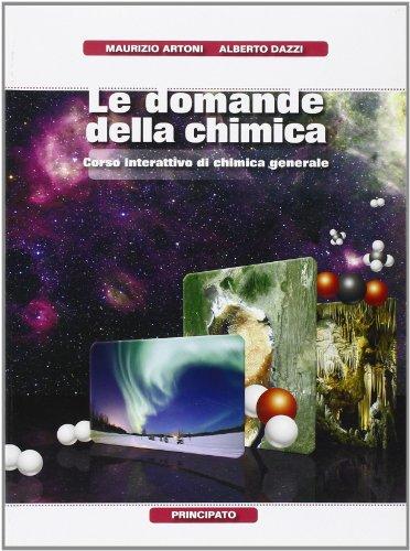 Le domande della chimica. Chimica generale. Per le Scuole superiori. Con DVD-ROM. Con espansione online