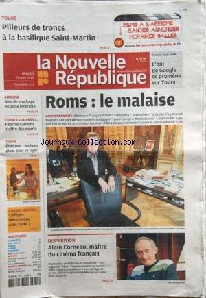 NOUVELLE REPUBLIQUE (LA) [No 20018] du 31/08/2010 - TOURS / PILLEURS DE TRONCS A LA BASILIQUE SAINT-MARTIN - ROMS / LE MALAISE - FILLON ET MORIN - FABRICE SANTORO S'OFFRE DES COURTS - ETUDIANTS / LES BONS PLANS POUR SE LOGER - DISPARITION / ALAIN CORNEAU - MAITRE DU CINEMA FRANCAIS -