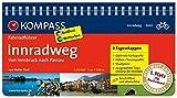 Innradweg, Von Innsbruck nach Passau: Fahrradführer mit Routenkarten im optimalen Maßstab und Innenstadtplänen. (KOMPASS-Fahrradführer, Band 6642)