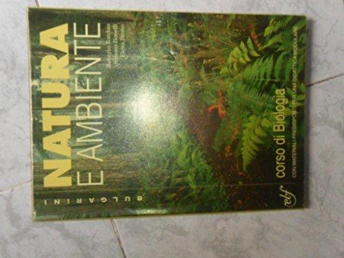 Natura e ambiente. Biologia. Per le Scuole superiori