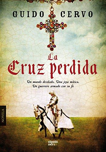 La cruz perdida (Algaida Literaria - Inter) por Guido Cervo