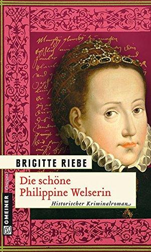 Buchseite und Rezensionen zu 'Die schöne Philippine Welserin (Historische Romane im GMEINER-Verlag)' von Brigitte Riebe