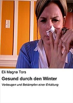 Gesund durch den Winter: Vorbeugen und Bekämpfen einer Erkältung