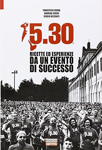 5.30. Ricette ed esperienze da un evento di successo por Francesca Grana