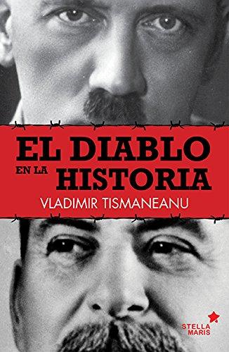 El Diablo En La Historia por Vladimir Tismaneanu