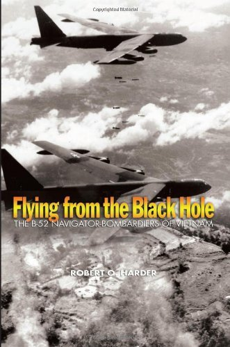 Flying from the Black Hole: The B-52 Navigator-Bombardiers of Vietnam by Robert O Harder (30-Aug-2013) Paperback