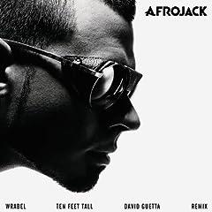 Ten Feet Tall (David Guetta Remix) [feat. Wrabel]