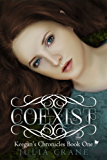 Coexist (Keegan's Chronicles Series Book 1) (English Edition)