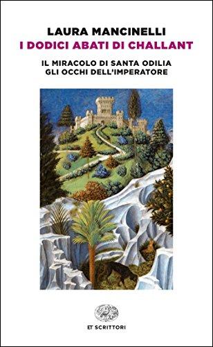 I dodici abati di Challant: Il miracolo di santa Odilia. Gli occhi dell'imperatore (Einaudi tasc. Scritt. tradotti da scritt.)