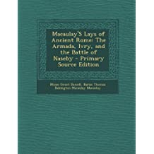 Macaulay's Lays of Ancient Rome: The Armada, Ivry, and the Battle of Naseby