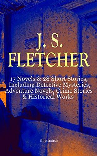 j-s-fletcher-17-novels-28-short-stories-including-detective-mysteries-adventure-novels-crime-stories