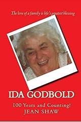 Ida Godbold: 100 Years and Counting! Kindle Edition