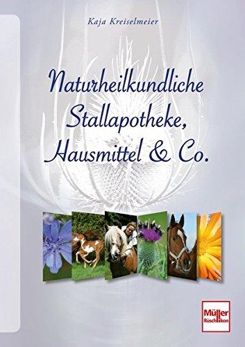 Naturheilkundliche Stallapotheke, Hausmittel & Co.