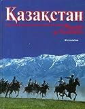 Qazaqstan fotoalbom =: Kazakhstan fotoalbom = Republic of Kazakhstan