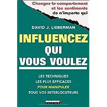 Influencez qui vous voulez : 5 minutes pour changer le comportement de vos interlocuteurs