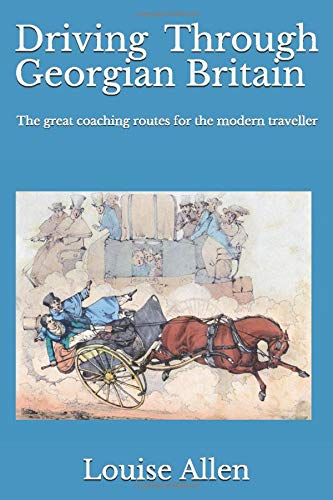 Driving Through Georgian Britain: the great coaching routes for the modern traveller