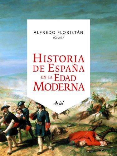 HISTORIA DE ESPAÑA EN LA EDAD MODERNA por Alfredo Floristán