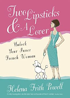 Two Lipsticks and a Lover: A Year in Suspenders par [Powell, Helena Frith]