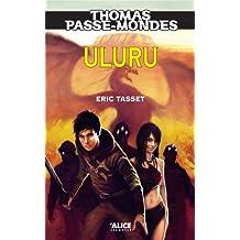Thomas Passe-Mondes T4 - Uluru