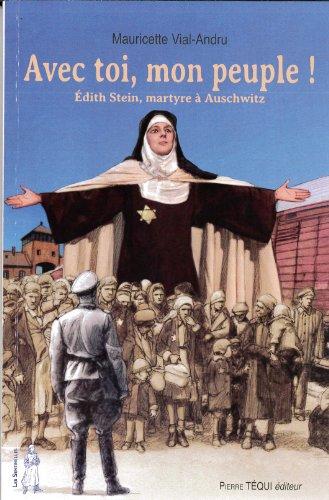 Avec toi, mon peuple ! : Edith Stein, martyre à Auschwitz