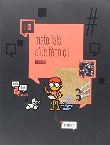 Quadern Tecnologia ESO : Materials d'ús tècnic I (Projecte Som Link) - 9788447931569