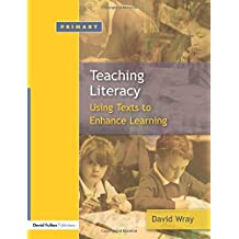 Teaching and Learning Literacy: Reading and Writing Texts for a Purpose by David Wray (2005-07-13)