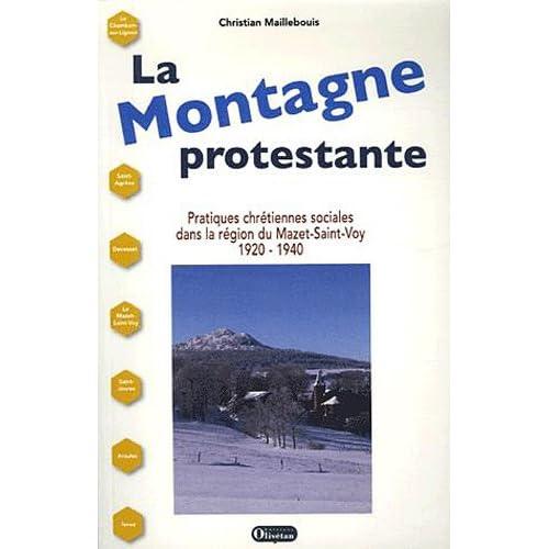 La Montagne protestante : Pratiques chrétiennes sociales dans la région du Mazet-Saint-Voy, 1920-1940