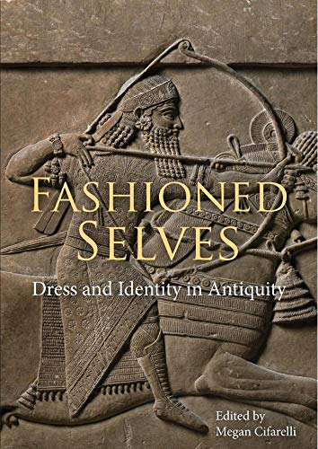 Fashioned Selves: Dress and Identity in Antiquity (English Edition)