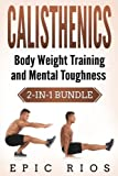 Calisthenics: Body Weight Training and Mental Toughness