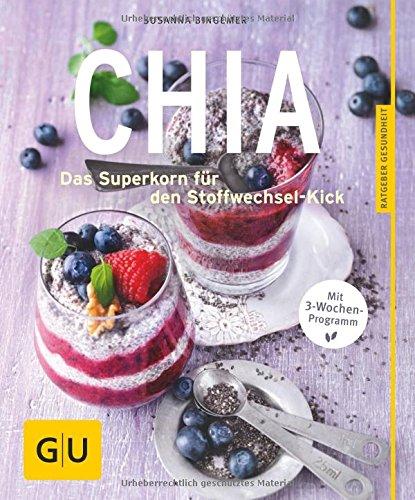 Preisvergleich Produktbild Chia: Das Superkorn für den Stoffwechsel-Kick (GU Ratgeber Ernährung)
