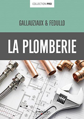 La plomberie par Thierry Gallauziaux