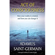 Act of Consciousness: To Be or Not to Be... Enlightened (English Edition)