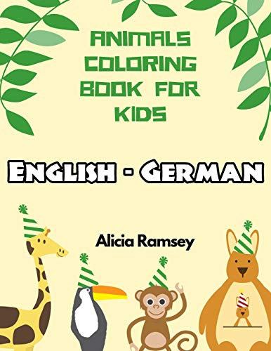 English - German Animals Coloring Book for Kids: Vocabulary activity workbook for boys girls and toddlers - Crayola-gel