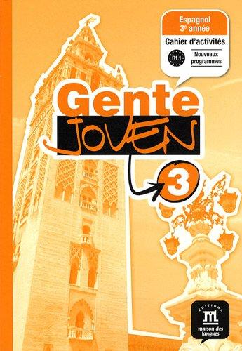 Espagnol 3e année Gente joven 3 : Cahier d'activités