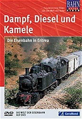 Dampf, Diesel und Kamele - Die Eisenbahn in Eritrea