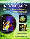 Echocardiography: A Practical Guide for Reporting and Interpretation, Third Edition