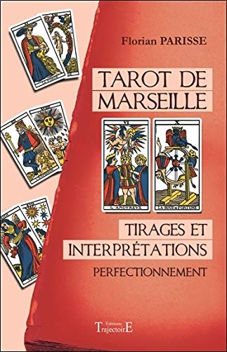Tarot de Marseille - Tirages et interprétations - Perfectionnement par Florian Parisse