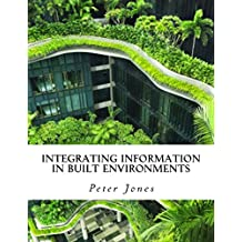 Integrating Information in Built Environments