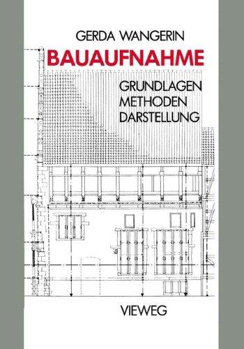 Bauaufnahme: Grundlagen Methoden Darstellung