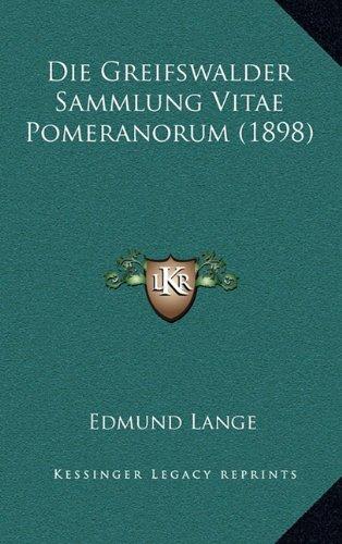 Die Greifswalder Sammlung Vitae Pomeranorum (1898)