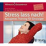 Stress lass nach!: Autogenes Training für Einsteiger (Hörbuch) (Hörbuch Gesundheit)