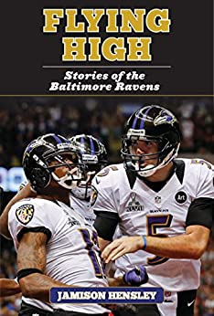 Flying High: Stories of the Baltimore Ravens par [Hensley, Jamison]