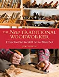 Image de The New Traditional Woodworker: From Tool Set to Skill Set to Mind Set (Popular Woodw