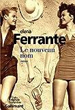 L' amie prodigieuse. 2, Le nouveau nom : roman / Elena Ferrante | Ferrante, Elena (1943-....). Auteur