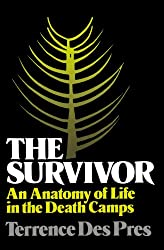 The Survivor: An Anatomy of Life in the Death Camps