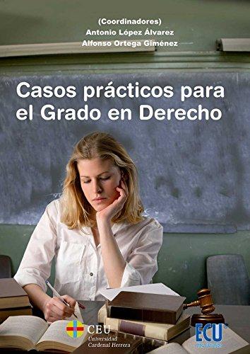 Casos prácticos para el Grado en Derecho por Antonio López Álvarez
